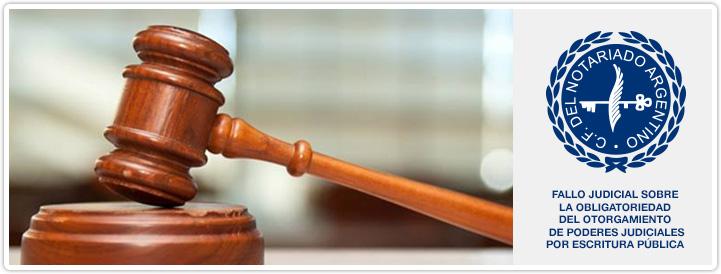 fallo judicial sobre la obligatoriedad del otorgamiento de poderes judiciales por escritura pública