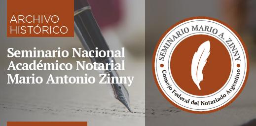 Archivo histórico de los Seminarios Nacionales Academico Notarial - Mario Antonio Zinny