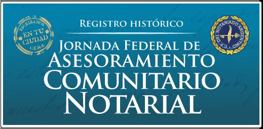 Registro Fotográfico Historico - Jornada Federal de Asesoramiento Comunitario Notarial